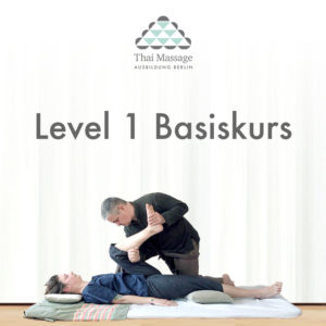 Level 1 Thai Massage Ausbildung Berlin